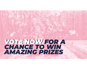 Vote now for a chance to win amazing prizes